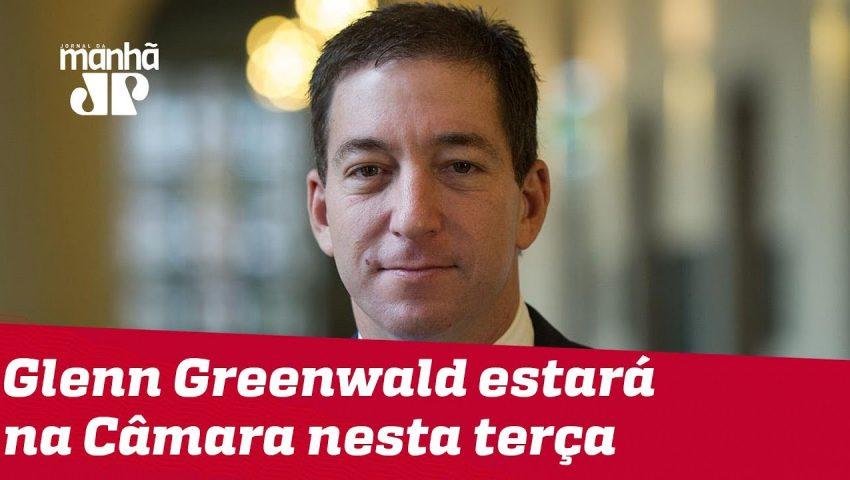 Câmara ouve nesta terça-feira Glenn Greenwald, responsável pelos vazamentos de Moro