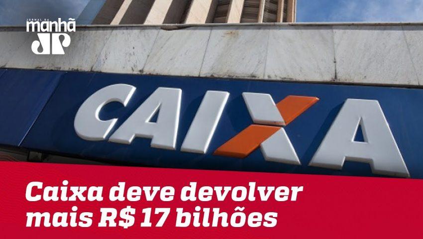 Para corrigir distorções do PT, Caixa deve devolver mais R$ 17 bilhões ao governo