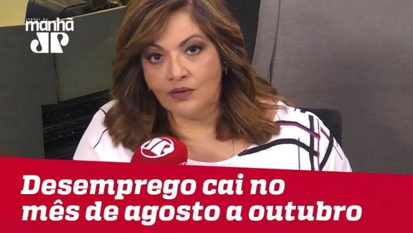 Desemprego cai no trimestre de agosto a outubro   Denise Campos de Toledo