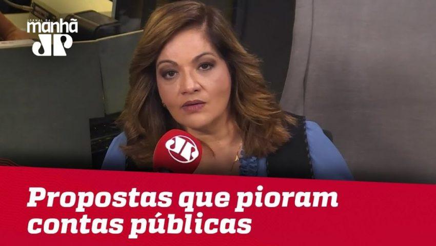 Bolsonaro tem propostas que pioram contas públicas e deverá haver compensação   Denise Campos