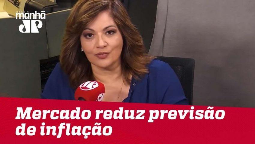 Mercado reduz previsão de inflação   Denise Campos de Toledo