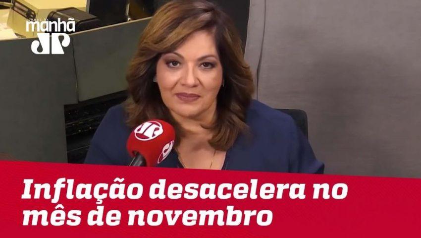 Inflação desacelera no mês de novembro   Denise Campos de Toledo