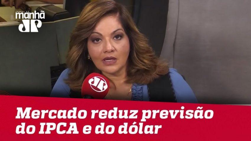Mercado reduz previsão do IPCA e do dólar neste ano   Denise Campos de Toledo