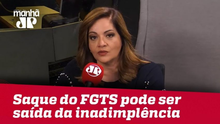 Denise: Saque do FGTS pode ser saída para escapar da inadimplência
