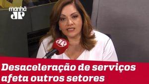 Denise: Serviços sofre desaceleração e afeta outros setores