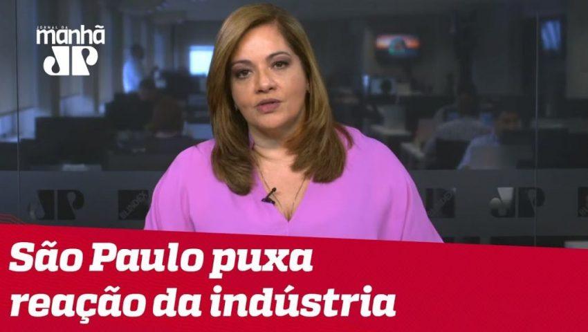 Denise: São Paulo puxa reação da indústria; ES é destaque negativo