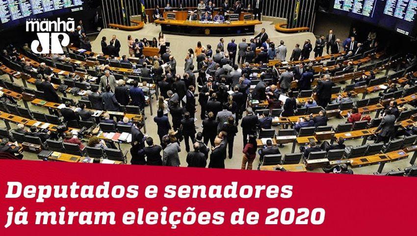 Deputados e senadores já miram eleições de 2020