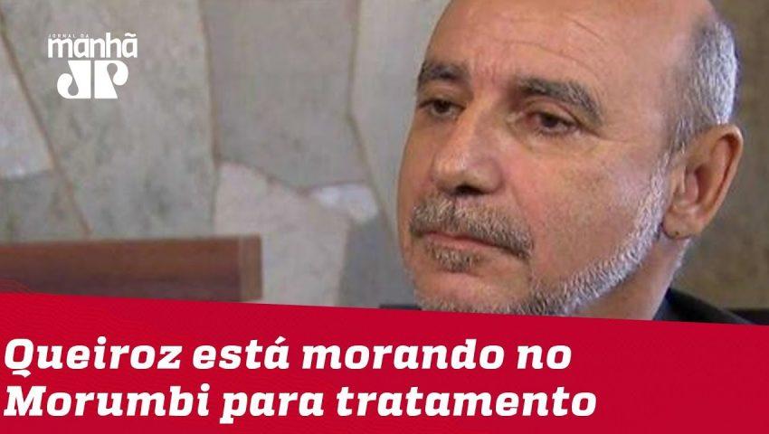 Fabrício Queiroz está morando no Morumbi para facilitar tratamento, diz revista