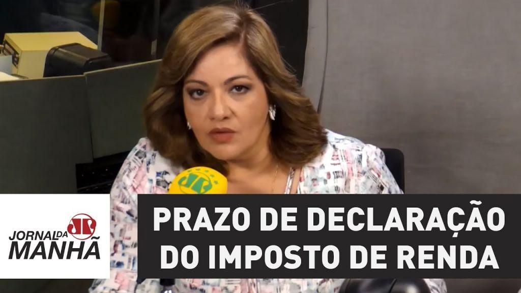 Contribuintes devem entregar declaração do IR dentro do prazo | Denise Campos de Toledo