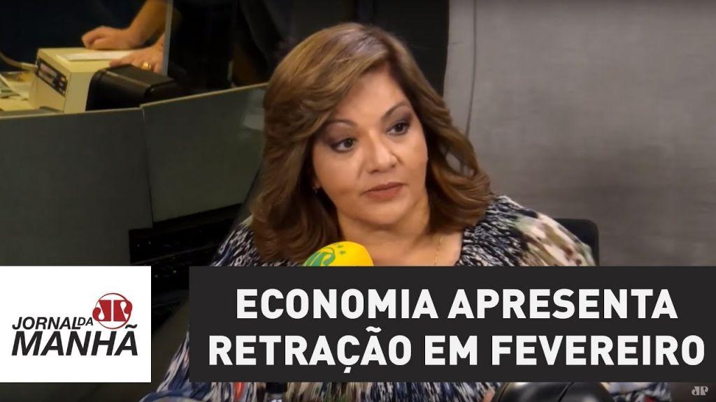Economia apresenta retração em fevereiro, diz monitor do PIB   Denise Campos de Toledo