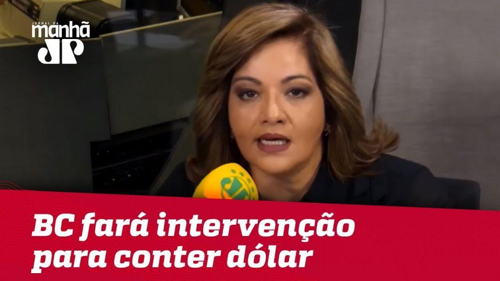 BC fará intervenção para conter dólar | Denise Campos de Toledo