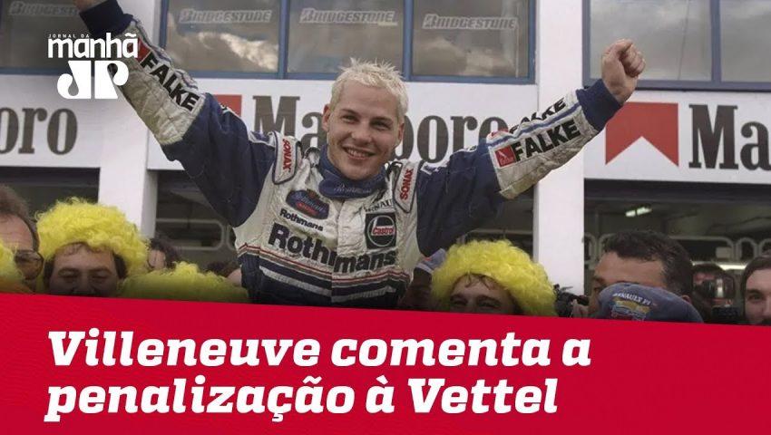 Jacques Villeneuve comenta a penalização à Vettel