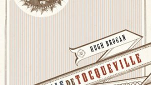 [Resenha afetiva XVIII] Alexis de Tocqueville – biografia