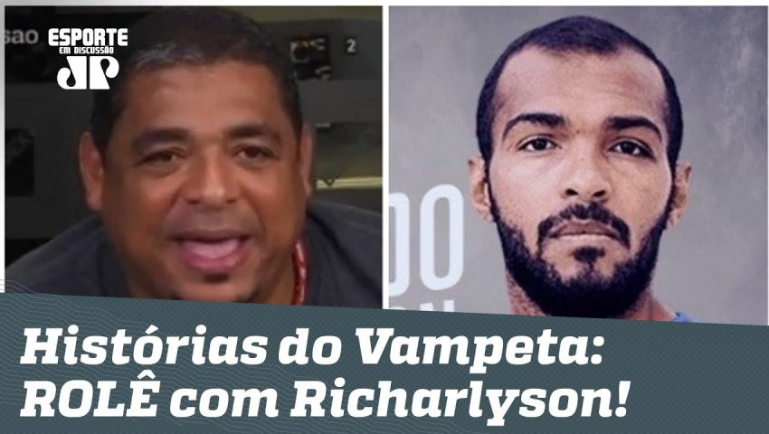 Histórias do Vampeta: a disputa e o ROLÊ com RICHARLYSON!