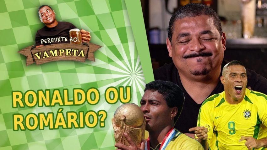 """Pergunte ao Vampeta #05: """"RONALDO ou ROMÁRIO?"""""""