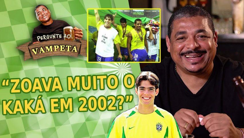 """Pergunte ao Vampeta #06: """"ZOAVA muito o KAKÁ em 2002?"""""""