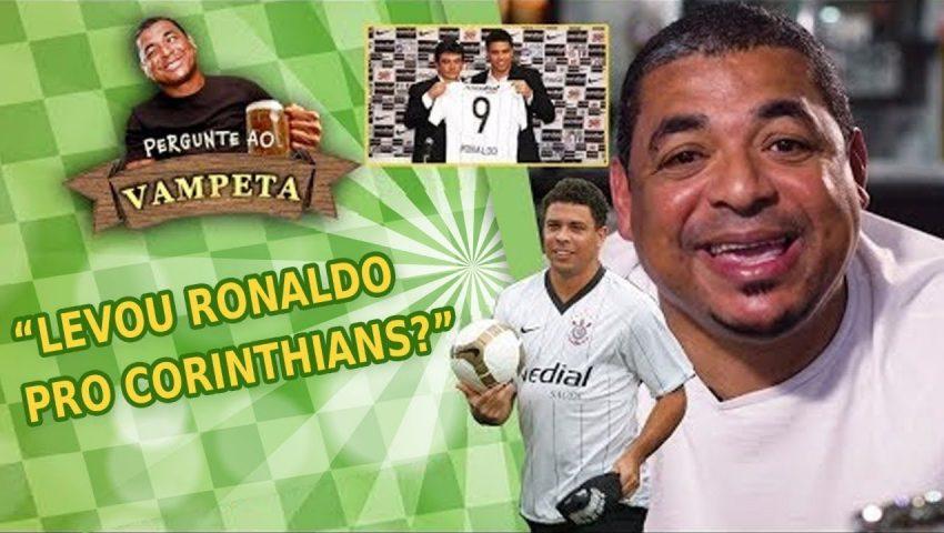 """Pergunte ao Vampeta #09: """"Levou o RONALDO para o Corinthians?"""""""
