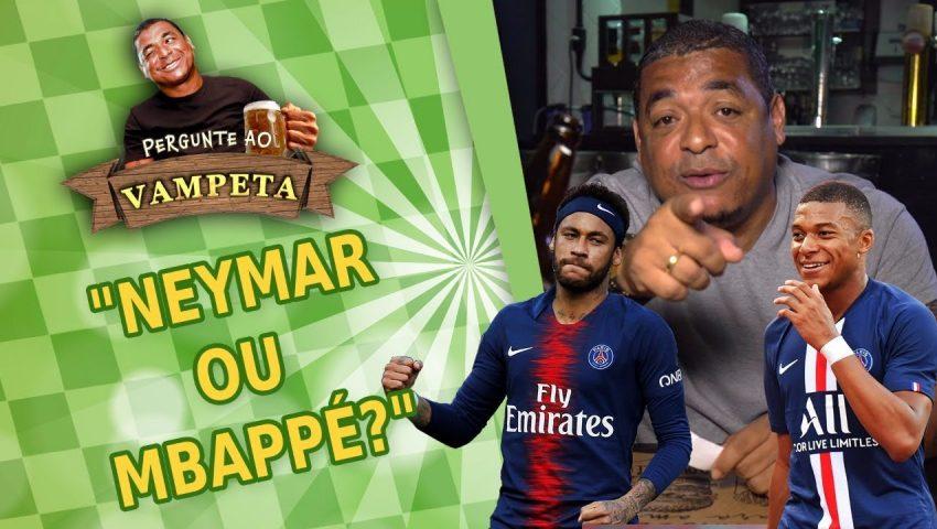 """Pergunte ao Vampeta #10: """"NEYMAR ou MBAPPÉ?"""""""