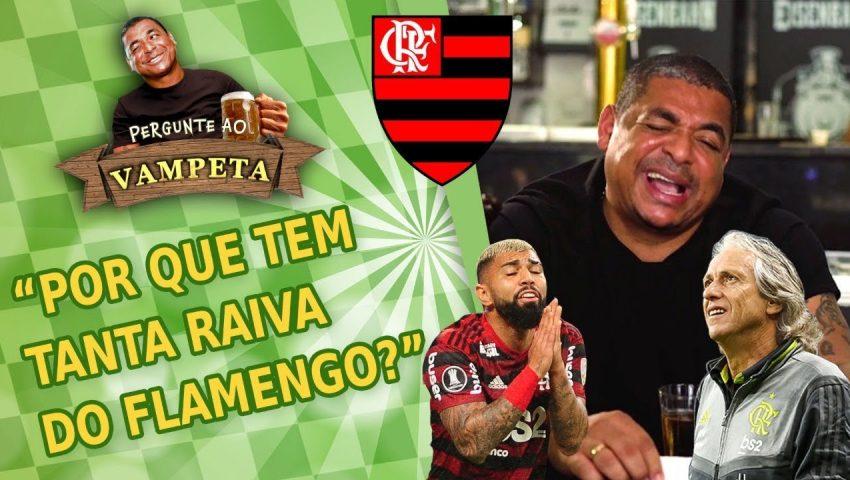"""Pergunte ao Vampeta #14: """"Por que tem tanta RAIVA do Flamengo?"""""""