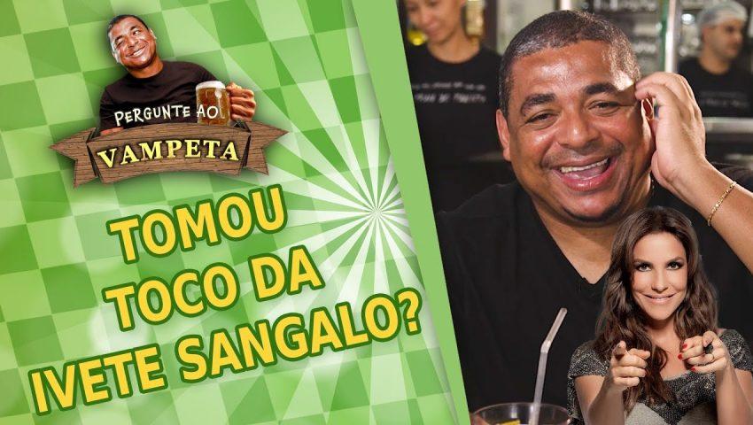 """Pergunte ao Vampeta #19: """"Tomou TOCO da IVETE SANGALO?"""""""
