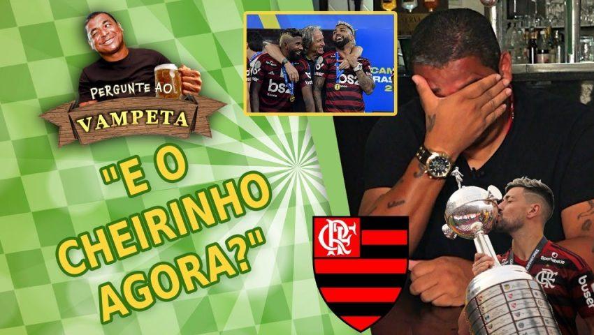 """Pergunte ao Vampeta #22: """"E o CHEIRINHO do Flamengo agora?"""""""
