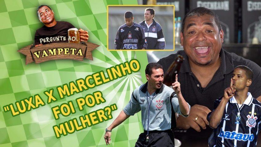 """Pergunte ao Vampeta #26: """"Luxemburgo e Marcelinho TRETARAM por causa de MULHER?"""""""