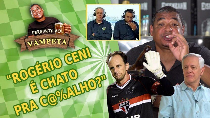 "Pergunte ao Vampeta #27: ""Rogério Ceni é CHATO PRA C******?"""