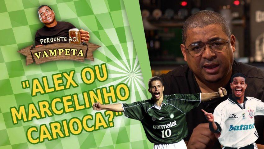 """Pergunte ao Vampeta #41: """"ALEX ou MARCELINHO CARIOCA?"""""""