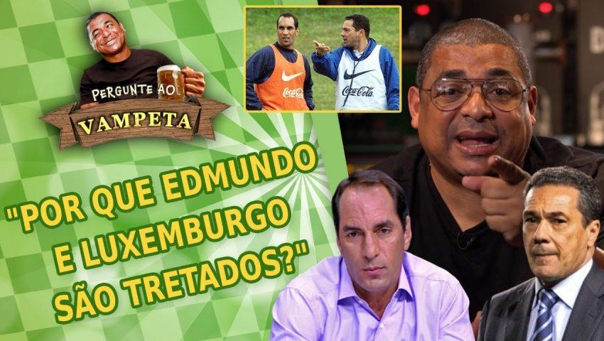 """Pergunte ao Vampeta #42: """"Por que EDMUNDO e LUXEMBURGO são TRETADOS?"""""""